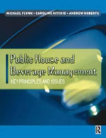 Public House and Beverage Management : Key Principles and Issues - Michael Flynn