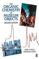 The Organic Chemistry of Museum Objects - John S. Mills