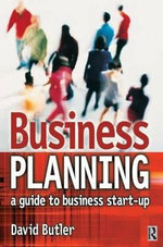 Business Planning : A Guide to Business Start-up - David Butler