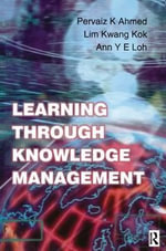 Learning Through Knowledge Management - Pervaiz K. Ahmed