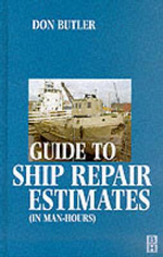 Guide to Ship Repair Estimates (in Man Hours) : (in Man Hours) - Don Butler
