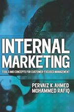 Internal Marketing : Tools and Concepts for Customer Focused Management - Pervaiz K. Ahmed