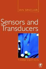 Sensors and Transducers : A Guide for Technicians - Ian Robertson Sinclair