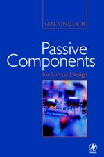 Passive Components for Circuit Design - Ian Robertson Sinclair