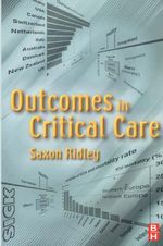 Outcomes in Critical Care : Advice on Evaluation and Treatment from Johns Hopk...