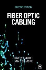 Fiber Optic Cabling : Theory, Design and Installation Practice - Barry J. Elliott