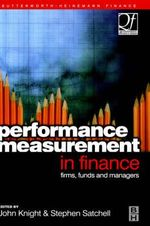 Performance Measurement in Finance : Firms, Funds and Managers