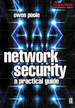 Network Security : A Practical Guide - Owen Poole
