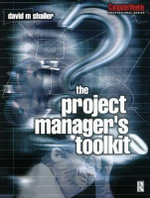 The Project Manager's Toolkit : Practical Checklists for Systems Development - David Shailer