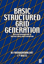 Basic Structured Grid Generation : With an introduction to unstructured grid generation - M. Farrashkhalvat