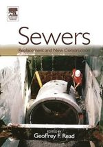 Sewers : Rehabilitation and New Construction