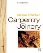 Carpentry and Joinery : Volume 1 - Brian Porter