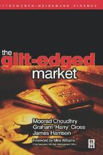 The Gilt-edged Market :  Organisations - Moorad Choudhry