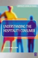 Understanding the Hospitality Consumer - Alistair Williams