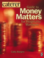 Money Matters for Hospitality Managers : An Analysis of Labour Relations in the Global Fast... - Cathy Burgess