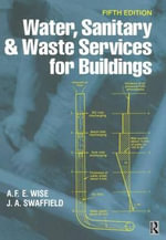 Water, Sanitary and Waste Services for Buildings - A F.E. Wise