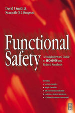 Functional Safety : Straightforward Guide to IEC61508 and Related Standards - David J. Smith