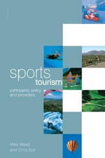 Sports Tourism : Participants, Policy and Providers - Chris Bull