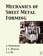 Mechanics of Sheet Metal Forming : Builder and Arsenal of America