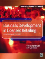 Business Development in Licensed Retailing : A Unit Manager's Guide - Conrad Lashley