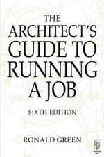 The Architect's Guide to Running a Job - Ronald Green