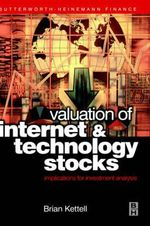 The Valuation of Internet and Technology Stocks : Implications for Investment Analysis - Brian B. Kettell