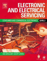 Electronic and Electrical Servicing : Consumer and Commercial Electronics Core Units Level 2 - Ian Robertson Sinclair