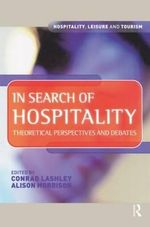 In Search of Hospitality : Theoretical Perspectives and Debates - Conrad Lashley