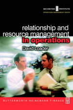 Relationship and Resource Management in Operations - David Loader
