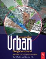 Sustainable Urban Neighbourhood :  Building the 21st Century Home - David Rudlin