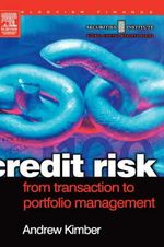 Credit Risk : From Transaction to Portfolio Management - Andrew Kimber