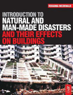 Introduction to Natural and Man-made Disasters and Their Effects on Buildings : Recovery and Prevention - Roxanna McDonald