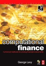Computational Finance : Numerical Methods for Pricing Financial Instruments - George Levy