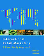 International Retail Marketing : A Case Study Approach - Margaret Bruce