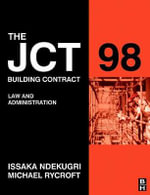 JCT 98 Building Contract : Law and Administration - M. Rycroft