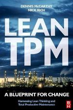 Lean TPM : A Blueprint for Change - Nick Rich