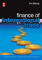 Finance of International Trade : From Transaction to Portfolio Management - Eric Bishop