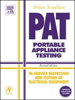 PAT - Portable Appliance Testing : In-service Inspection and Testing of Electrical Equipment - Brian Scaddan
