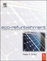 Eco-Refurbishment : A Practical Guide to Creating an Energy Efficient Home - Peter Smith