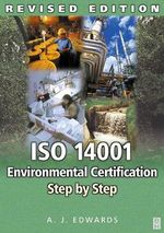 ISO 14001 Environmental Certification : Step by Step - A.J. Edwards