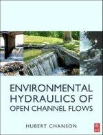 Environmental Hydraulics for Open Channel Flows - Hubert Chanson