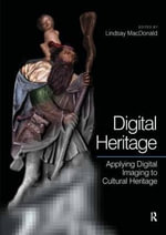 Digital Heritage : Applying Digital Imaging to Cultural Heritage