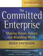 The Committed Enterprise : Making Vision, Values and Branding Work - Hugh Davidson