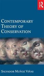 Contemporary Theory of Conservation - Salvador Munoz-Vinas