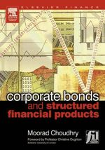 Corporate Bonds and Structured Financial Products - Moorad Choudhry