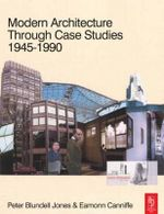 Modern Architecture Through Case Studies 1945 to 1990 : Divergence Within the Post-War Consensus - Peter Blundell Jones