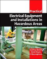 Practical Electrical Equipment and Installations in Hazardous Areas : Practical Professional Books from Elsevier - Geoffrey Bottrill