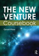 The New Venture Coursebook : The Business Plan - Gerald Watts