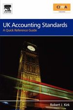 UK Accounting Standards : A Quick Reference Guide - Robert Kirk