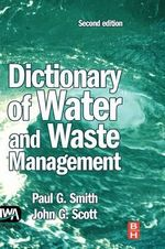 Dictionary of Water and Waste Management - Paul G. Smith